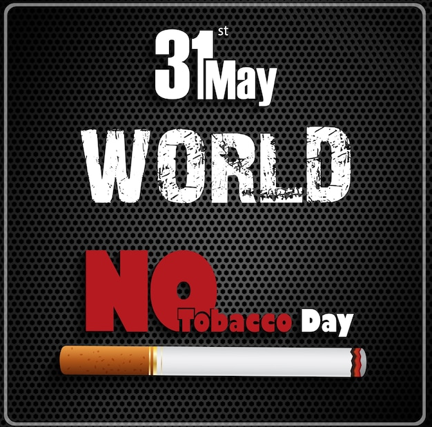 May 31st world no tobacco day on black background Premium Vector