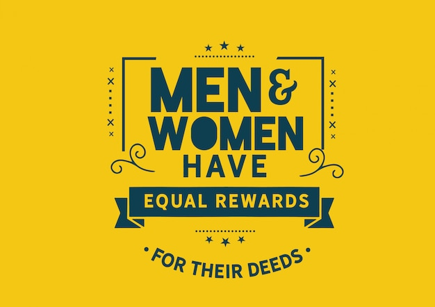 Men and women have equal rewards for their deeds Premium Vector