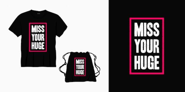 Пропустите свой огромный дизайн типографских надписей для футболки, сумки или товаров Premium векторы