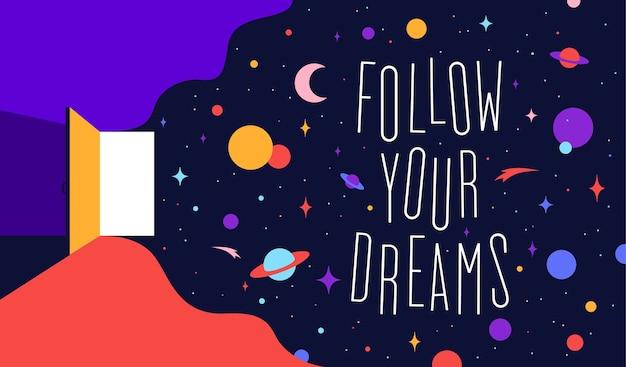 モダンなフラットイラスト。宇宙の夢とテキストフレーズでドアを開けてくださいあなたの夢に従ってください。 Premiumベクター