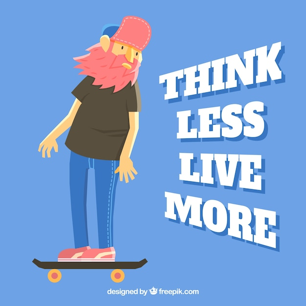 Modern man with his skateboard inspirational\ quote