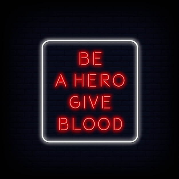 Modern quote be a hero give blood neon sign text Premium Vector