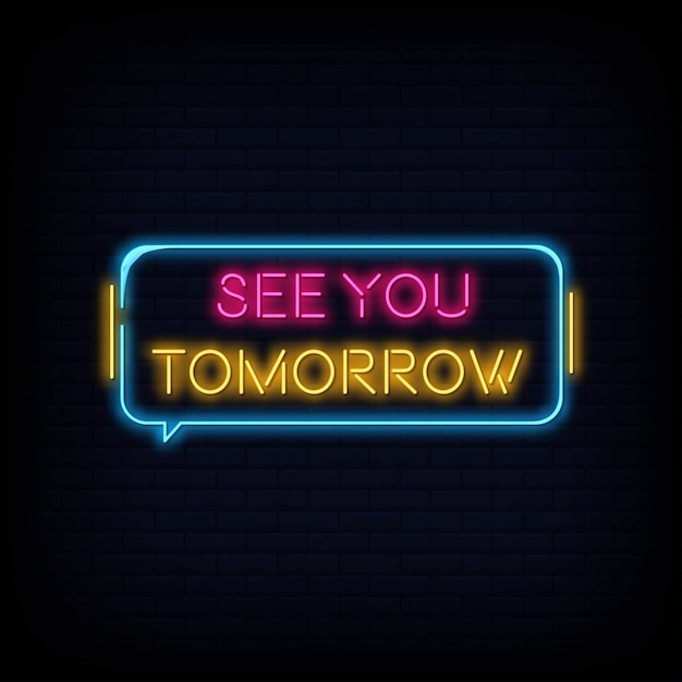 Modern quote see you tomorrow neon sign text Premium Vector