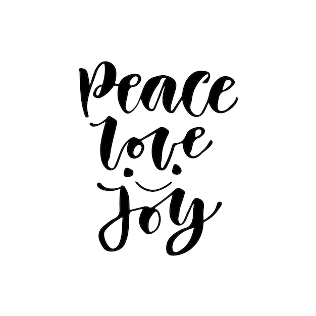 Peace Love Joy Quotes Awesome Modern Vector Letteringinspirational Hand Lettered Quote For
