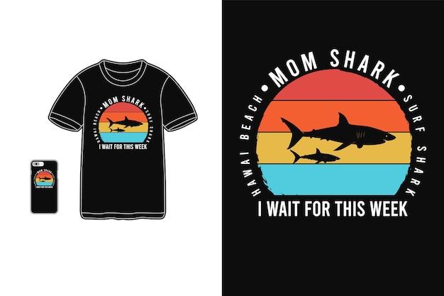 今週はtシャツの商品とモバイルでタイポグラフィを待つママサメ Premiumベクター