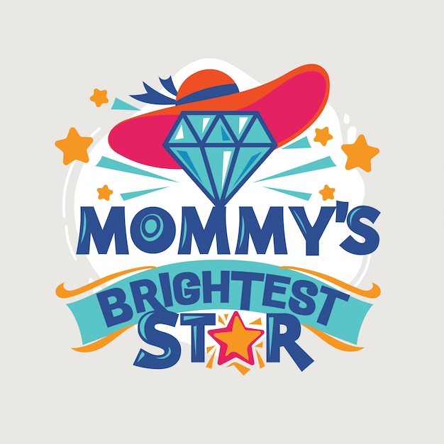 Mommy's brightest star phrase Premium Vector