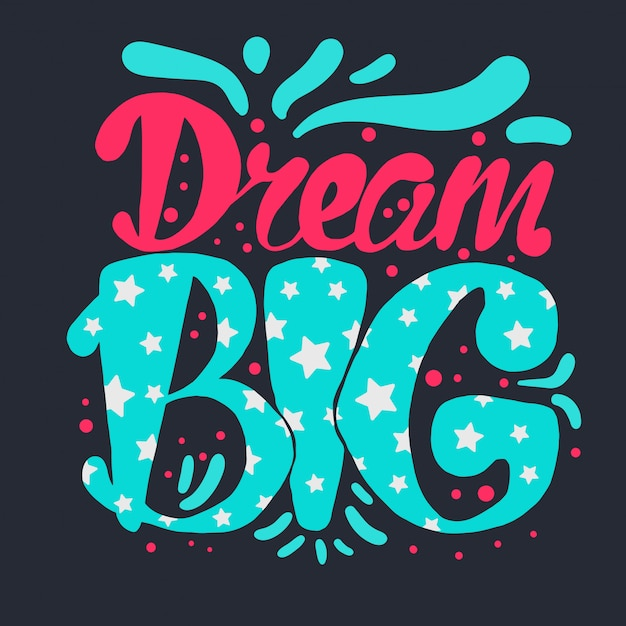 Motivation and dream lettering concept Premium Vector