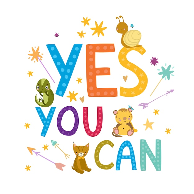 Motivational phrase yes you can. quote. poster for children. encouragement. funny animals Free Vector