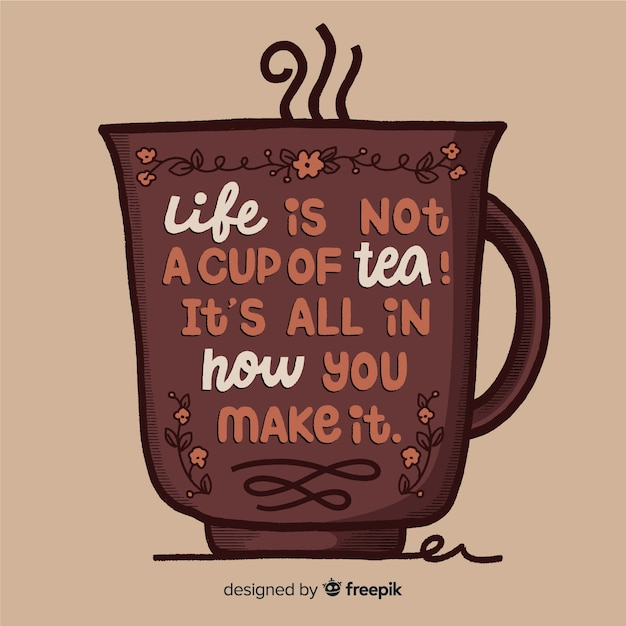 Motivational quote about life and tea Free Vector