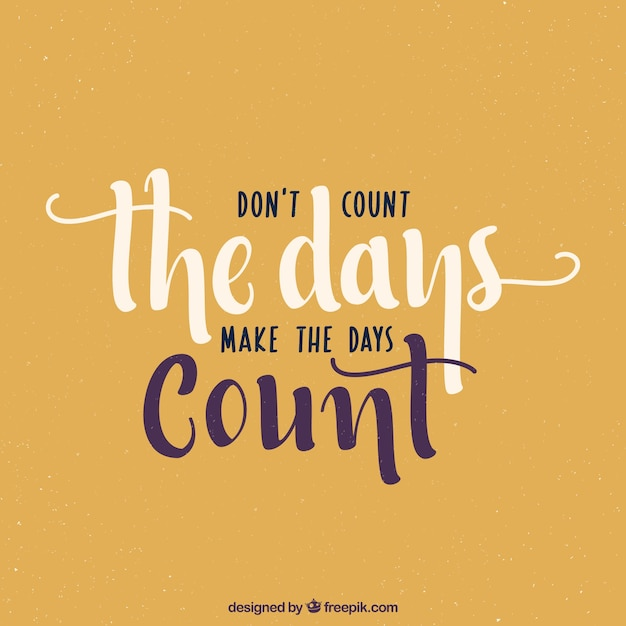Motivational Quote Background About Days Vector