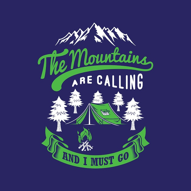 The mountains are calling and i must go. camping sayings & quotes. Premium Vector