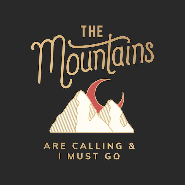 The mountains are calling illustration Free Vector