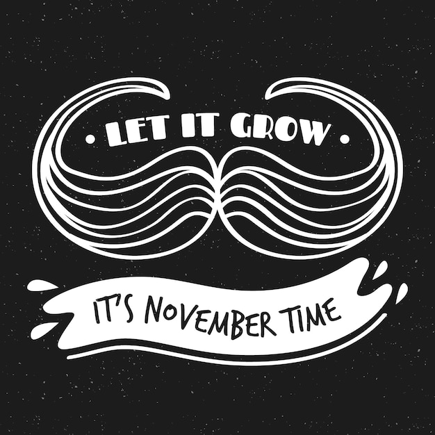 Movember black and white let it grow background Free Vector
