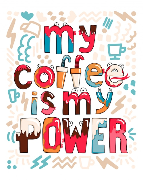 My coffee is my power  illustration in hand drawn style. Premium Vector