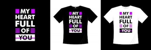 Мое сердце полно тебя типография дизайн футболки Premium векторы