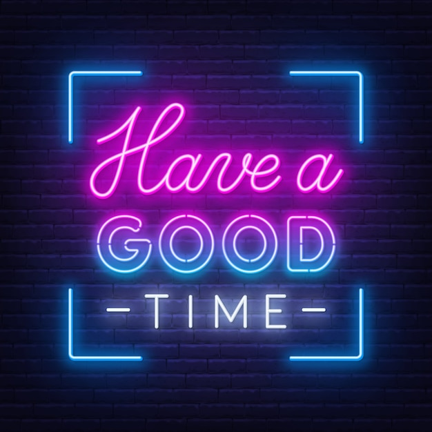 Neon sign have a good time . Premium Vector
