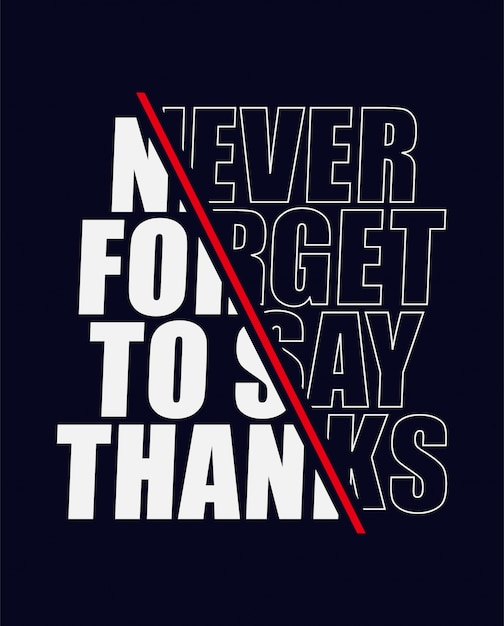 Never forget to say thanks slogan text Premium Vector