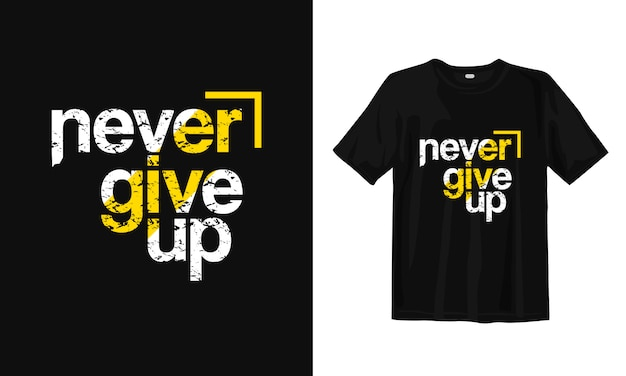 Never give up. inspirational quotes t-shirt design Premium Vector