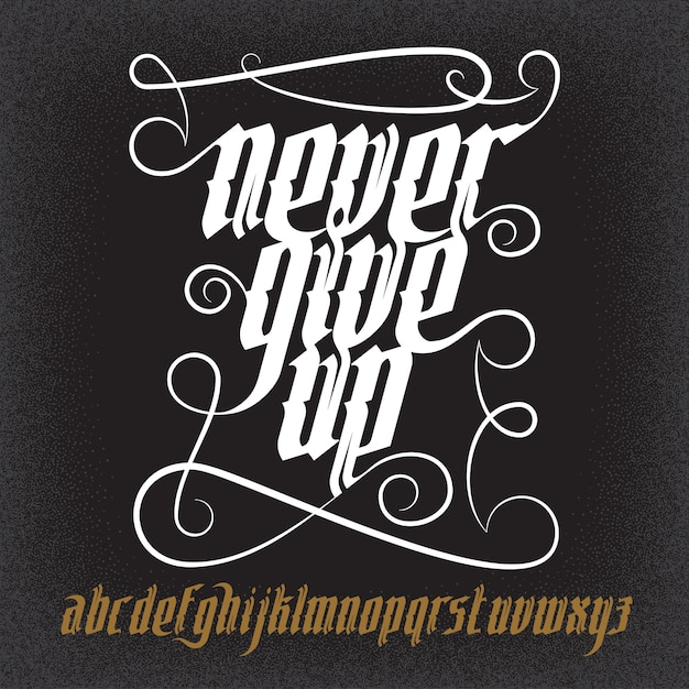 Never give up lettering illustration. new modern gothic font. gothic letters with decoration elements. Premium Vector