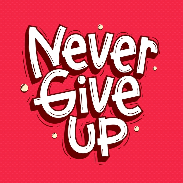 Never give up quotes lettering doodle Premium Vector