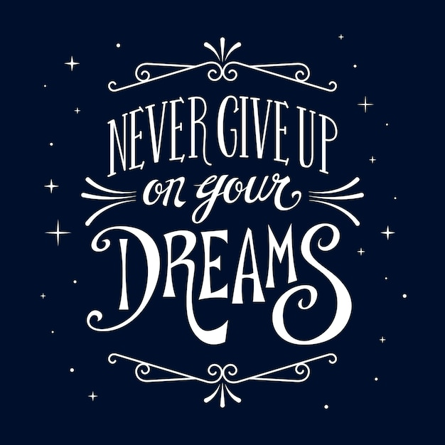 Never give up your dreams lettering Free Vector