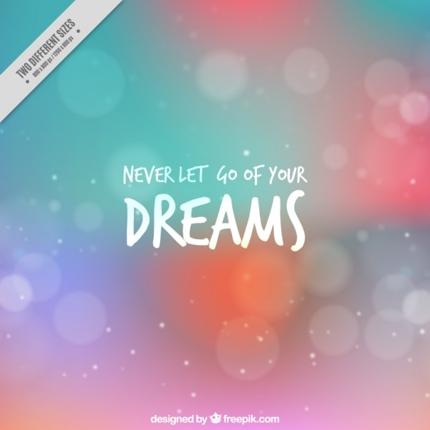 Never Let Go Of Your Dreams Quote On A Bokeh Background Vector