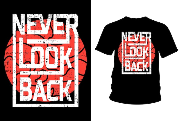 Никогда не оглядывайся назад лозунг футболка типографика дизайн Premium векторы