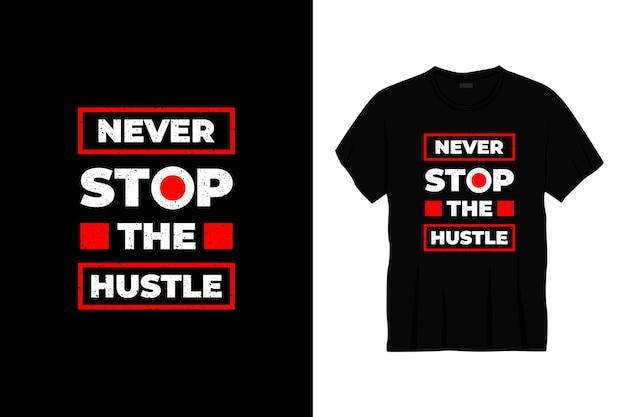 Никогда не останавливай суету типографика дизайн футболки Premium векторы