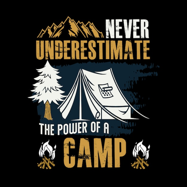 Never underestimate the power of a camp Premium Vector