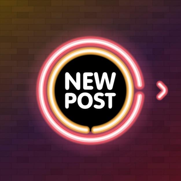 Новый пост неоновый текст. Premium векторы