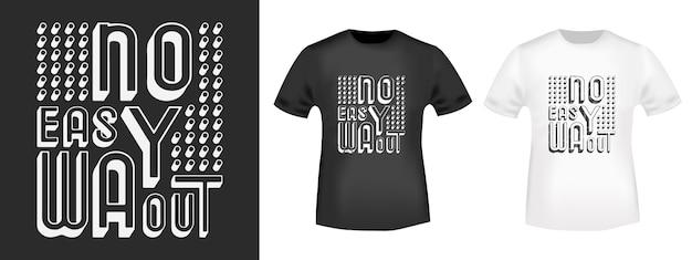 No easy way out t shirt print Premium Vector