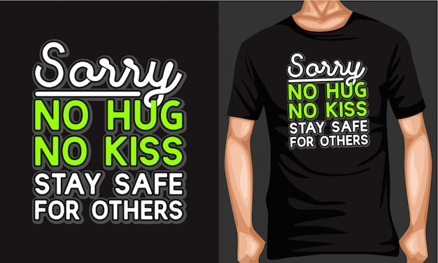 No hug no kiss stay safe lettering typography t shirt Premium Vector