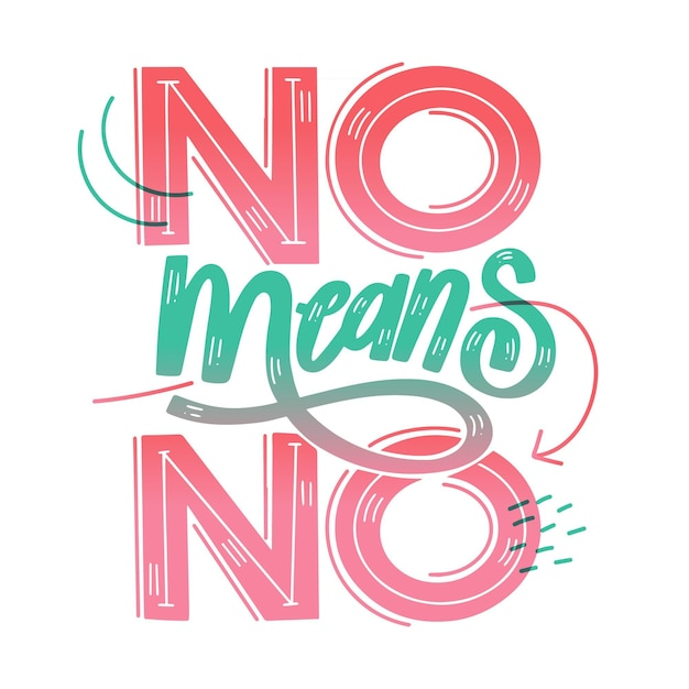 Hell no No means no