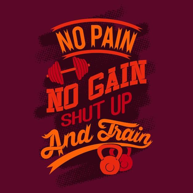 痛みはありません、黙ってトレーニングします。gymsaying&quote Premiumベクター