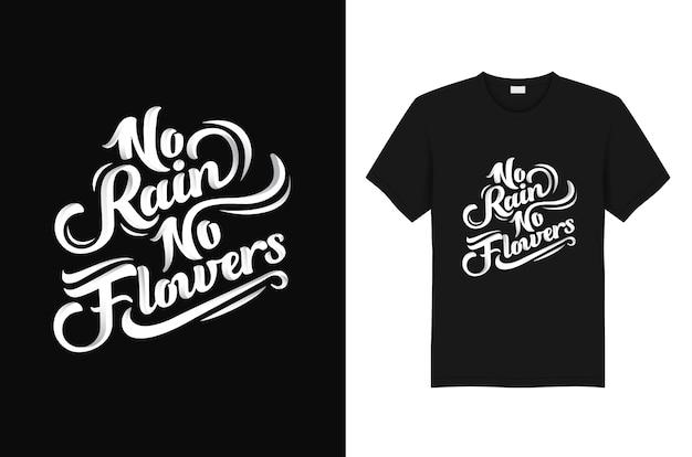 No rain no flowersのスローガンと引用tシャツのタイポグラフィデザイン。 Premiumベクター