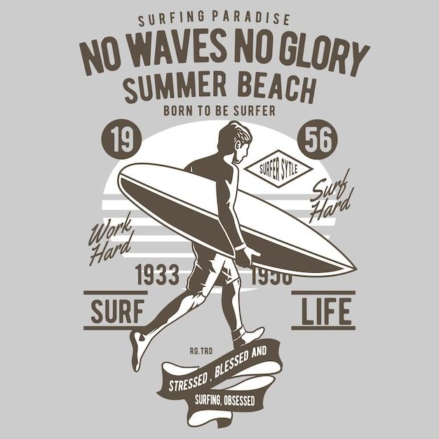 No waves no glory Premium Vector