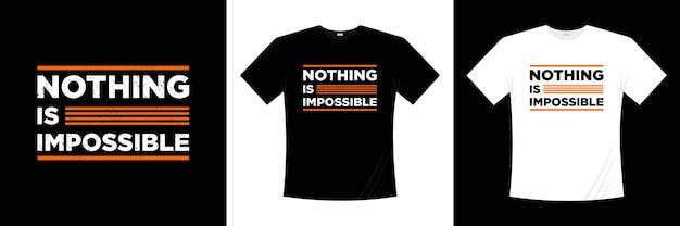 Нет ничего невозможного типографика дизайн футболки Premium векторы