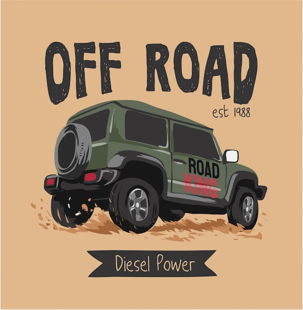 Off road truck and slogan Premium Vector