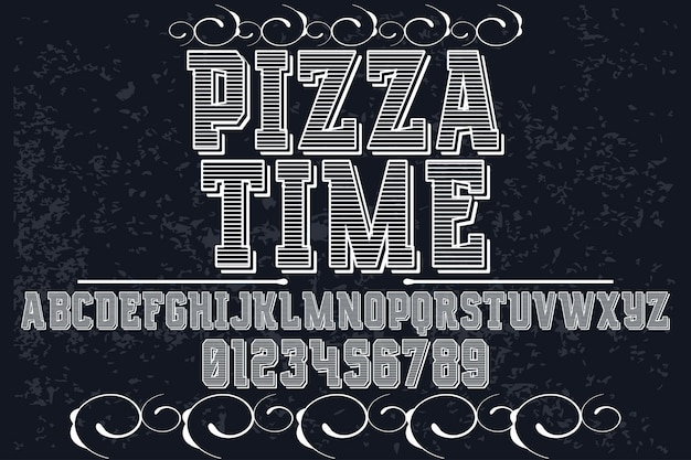 Old style typeface font design pizza time Premium Vector