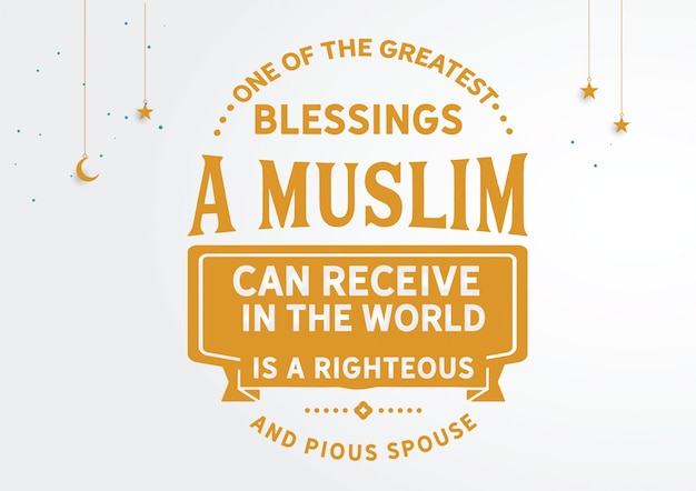 One of the greatest blessings a muslim can receive in the world Premium Vector