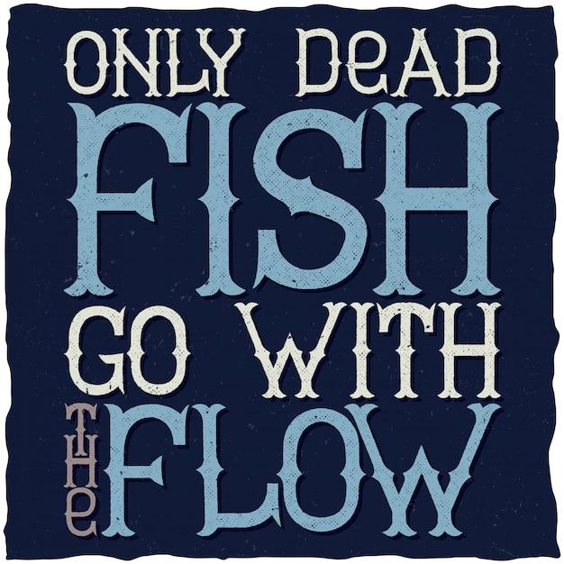Только мертвая рыба идет с мотивационным плакатом потока Бесплатные векторы