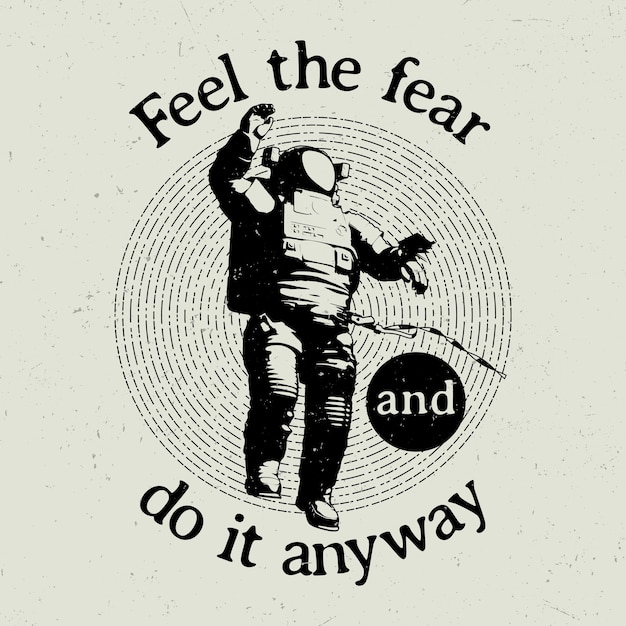 Original cosmic poster with text feel the fear and do it anyway illustration Free Vector