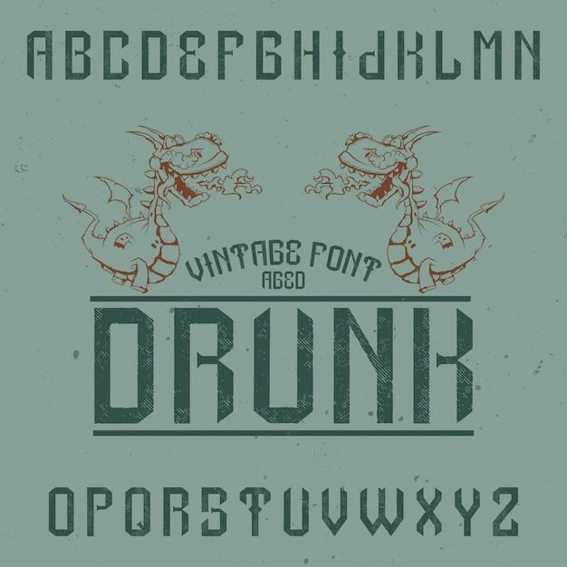「酔った」という名前の元のラベルタイプフェース。あらゆるラベルデザインで使用できます。 無料ベクター