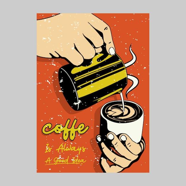 Открытый дизайн плаката кофе - это всегда хорошая идея винтажная иллюстрация Premium векторы