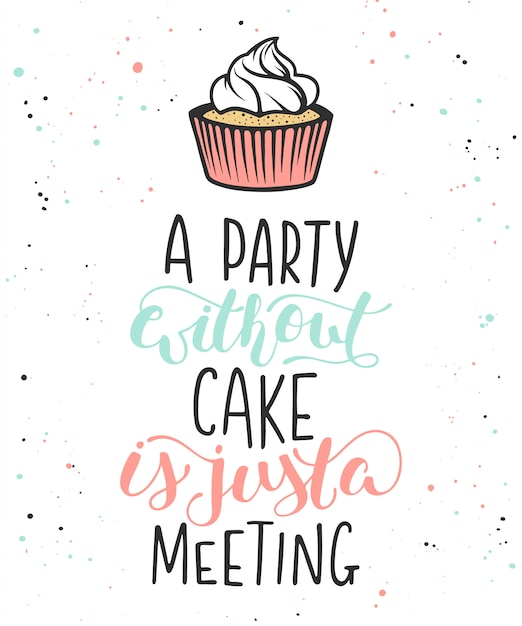 A party without cake is just a meeting Premium Vector