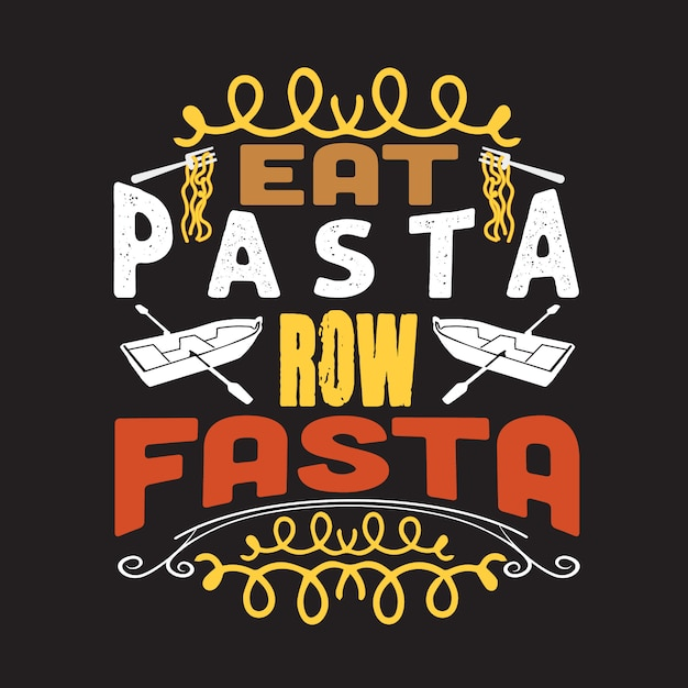 Pasta quote and saying. good for print design Premium Vector