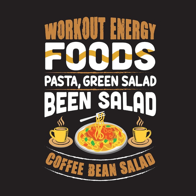 Pasta quote and saying. workout energy foods pasta Premium Vector