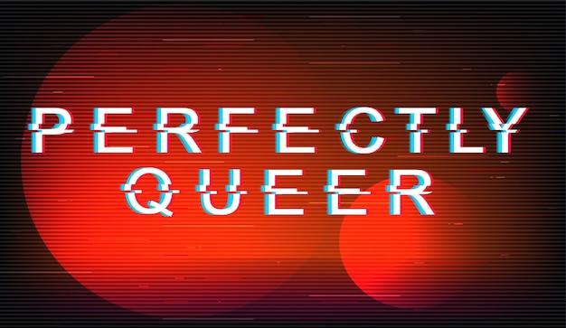 Perfectly queer glitch phrase Premium Vector