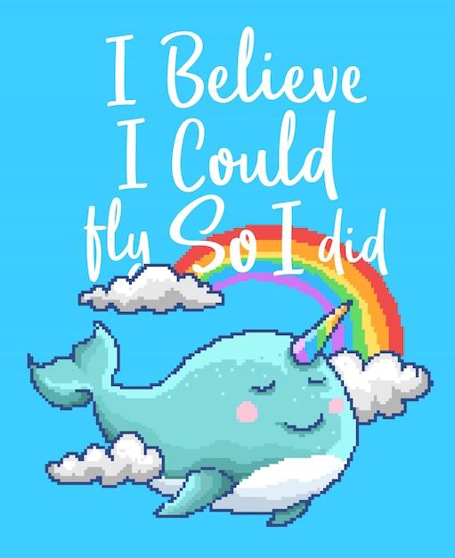 Пиксель арт векторная иллюстрация животного кита-единорога с радугой и облаком, а также мотивационная цитата с цветами 90-х. Premium векторы