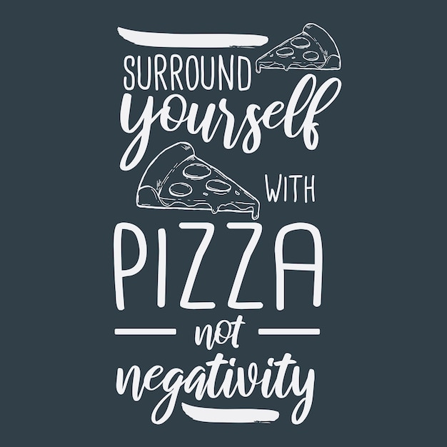 Pizza hand drawn typography lettering design quote Premium Vector